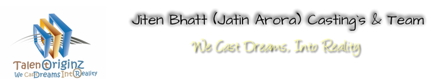Talent Originz Casting Company / Jiten Bhatt (Casting Director) Official Site